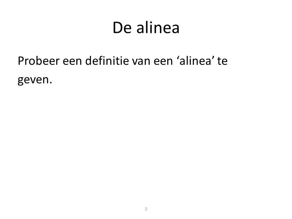 3 De alinea Probeer een definitie van een 'alinea' te geven.