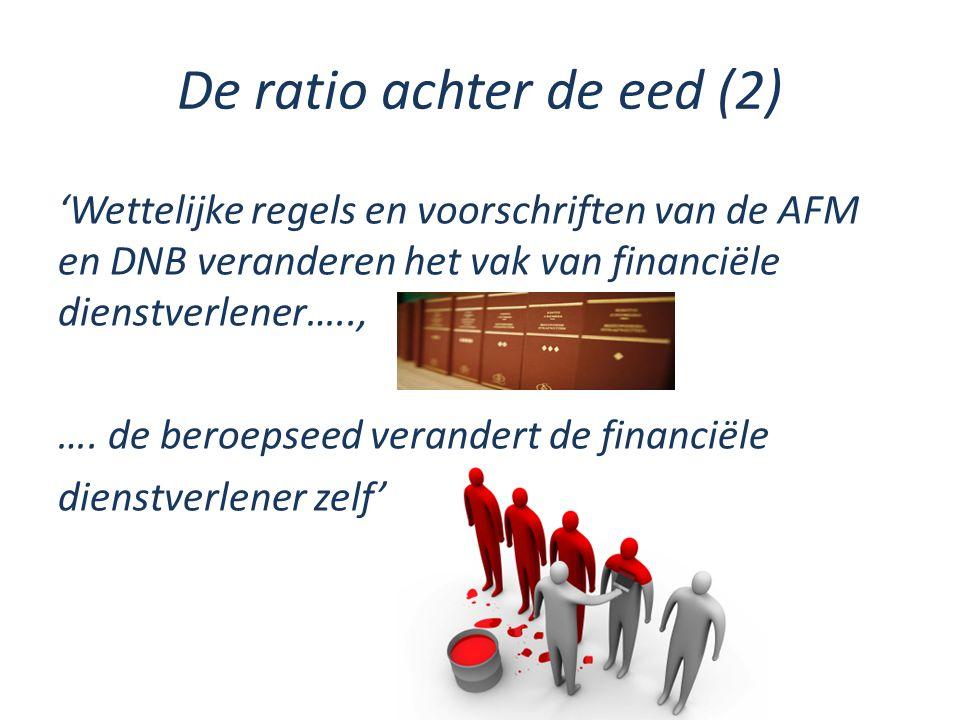De ratio achter de eed (2) 'Wettelijke regels en voorschriften van de AFM en DNB veranderen het vak van financiële dienstverlener….., ….