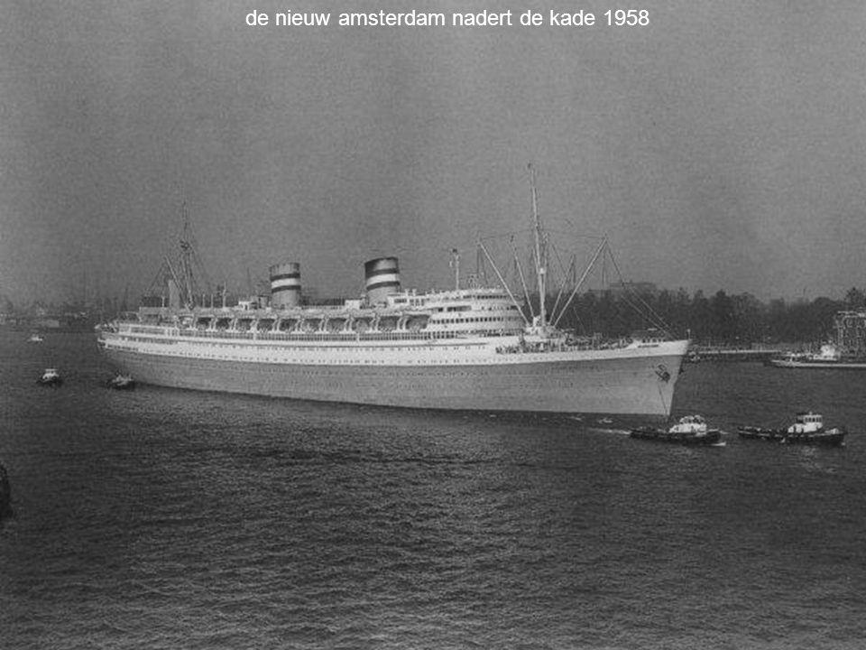 de nieuw amsterdam nadert de kade 1958