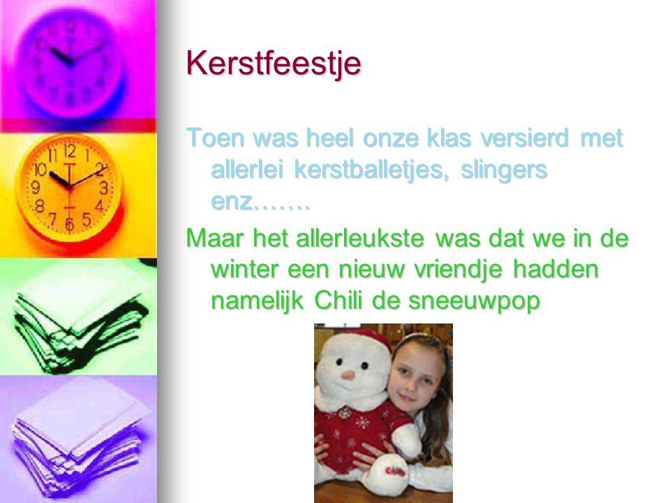Kerstfeestje Toen was heel onze klas versierd met allerlei kerstballetjes, slingers enz…….