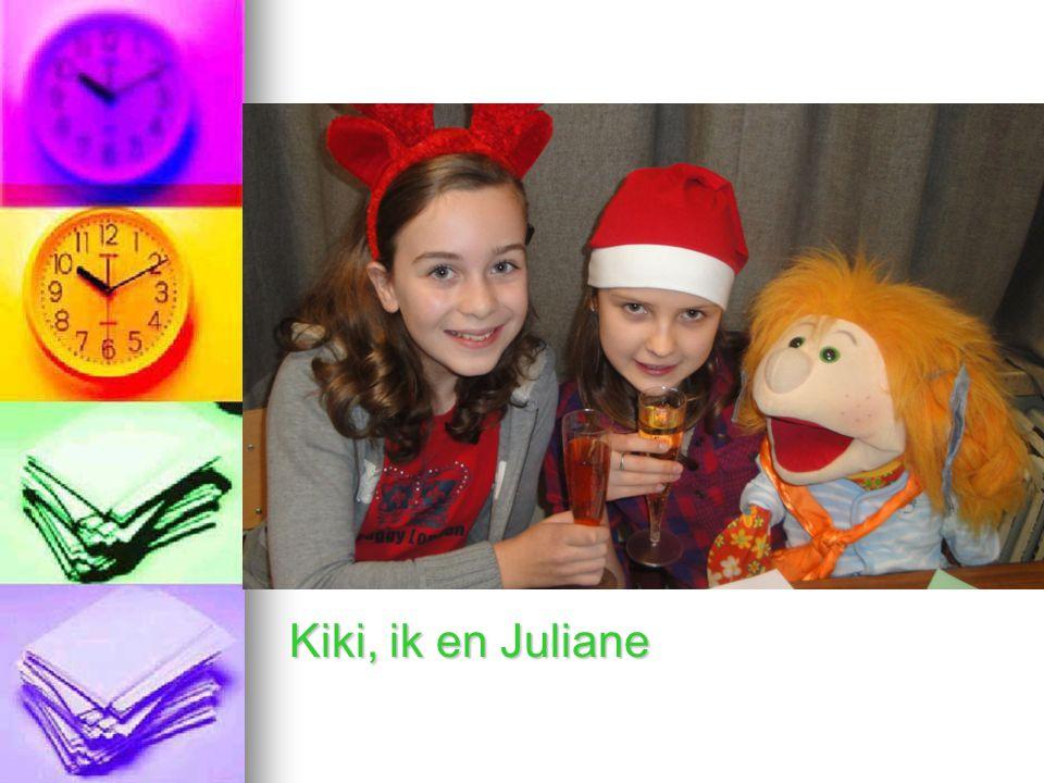 Kiki, ik en Juliane