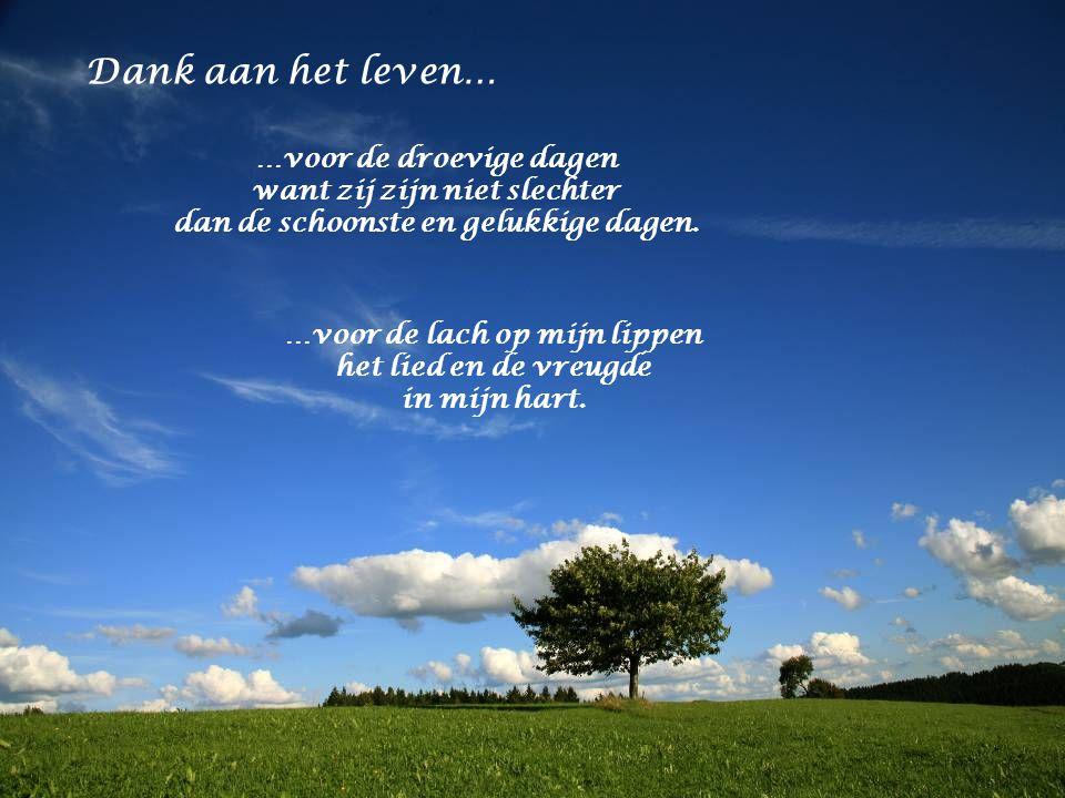 Dank aan het leven Vrij vertaald uit het Duits Alle beelden zijn genomen van www.pixelio.de