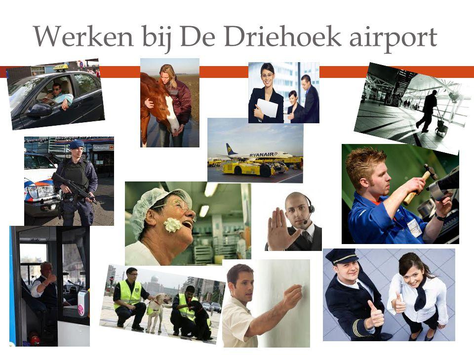 Werken bij De Driehoek airport