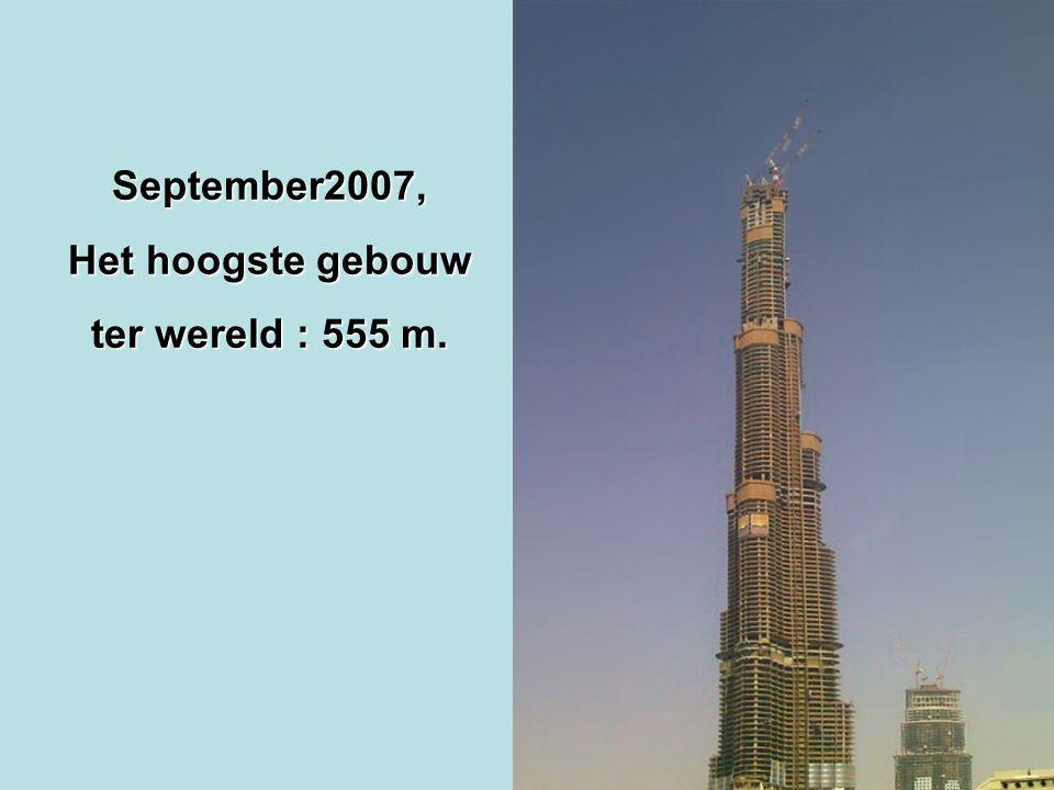 In mei 2007, wordt beton omhooggepompt tot een Recordhoogte van 500 meter..