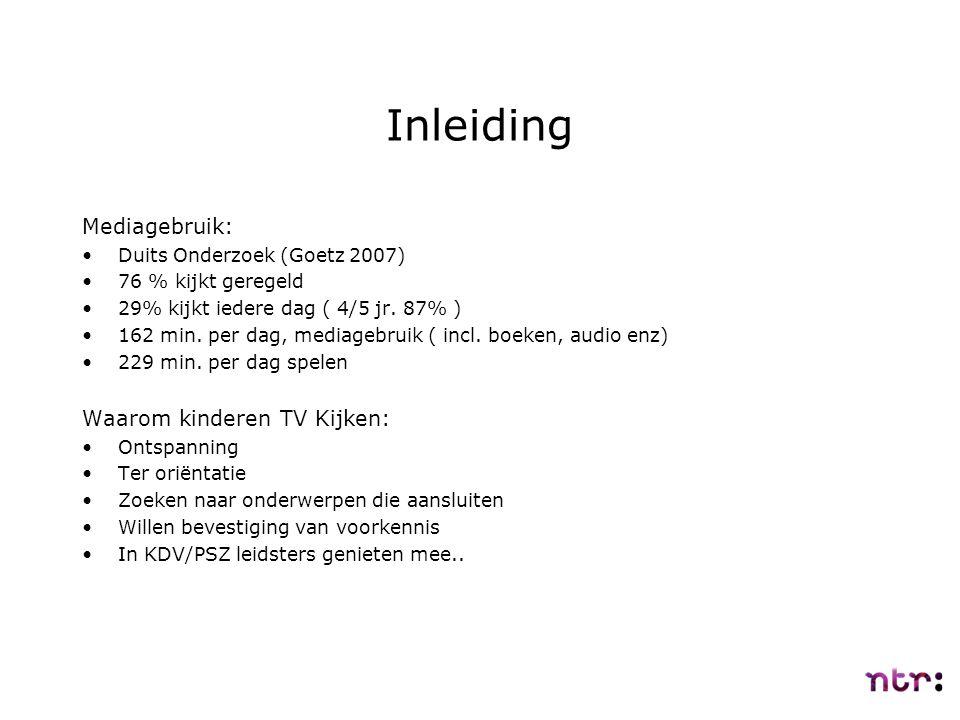 Inleiding Mediagebruik: Duits Onderzoek (Goetz 2007) 76 % kijkt geregeld 29% kijkt iedere dag ( 4/5 jr. 87% ) 162 min. per dag, mediagebruik ( incl. b