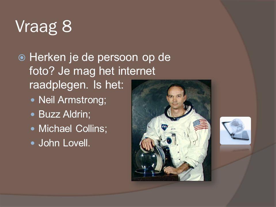 Vraag 8  Herken je de persoon op de foto. Je mag het internet raadplegen.