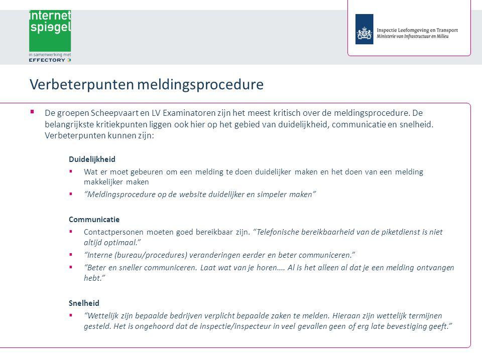 Verbeterpunten meldingsprocedure  De groepen Scheepvaart en LV Examinatoren zijn het meest kritisch over de meldingsprocedure.