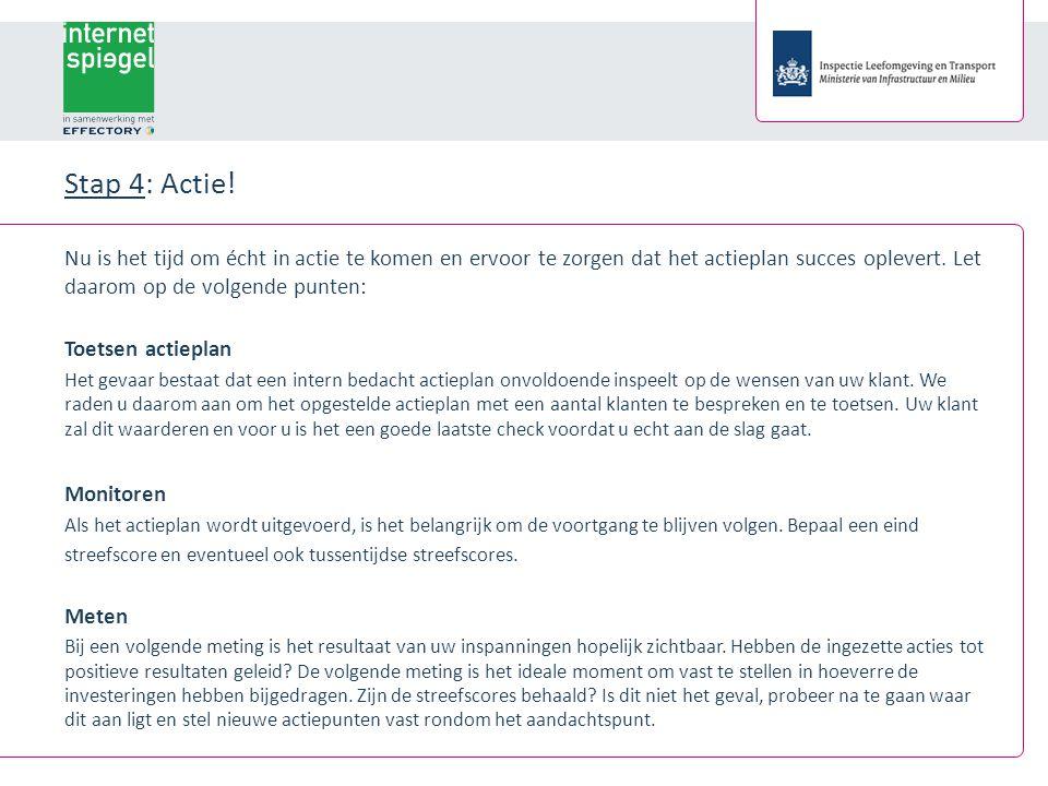 Stap 4: Actie.