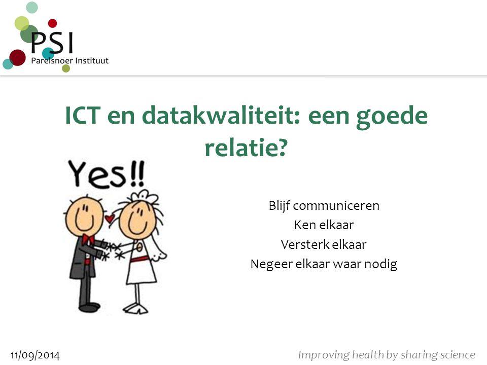 Improving health by sharing science ICT en datakwaliteit: een goede relatie.