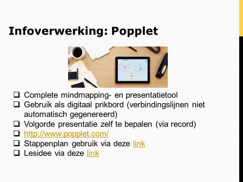 Infoverwerking: Popplet  Complete mindmapping- en presentatietool  Gebruik als digitaal prikbord (verbindingslijnen niet automatisch gegenereerd) 