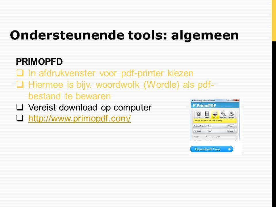 Ondersteunende tools: algemeen PRIMOPFD  In afdrukvenster voor pdf-printer kiezen  Hiermee is bijv. woordwolk (Wordle) als pdf- bestand te bewaren 