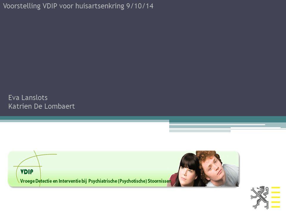 Voorstelling VDIP voor huisartsenkring 9/10/14 Eva Lanslots Katrien De Lombaert