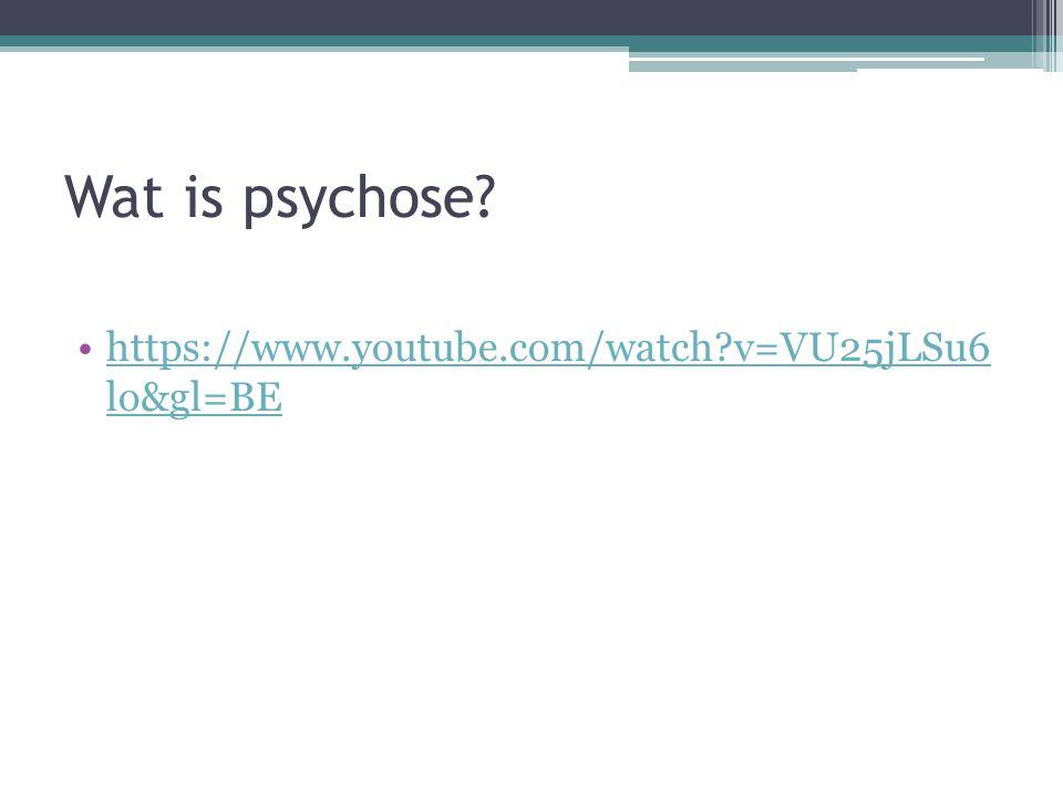 Wat is psychose.