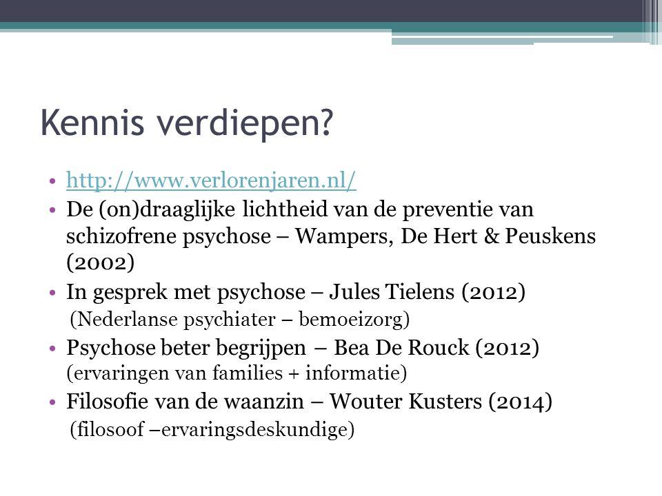 Kennis verdiepen? http://www.verlorenjaren.nl/ De (on)draaglijke lichtheid van de preventie van schizofrene psychose – Wampers, De Hert & Peuskens (20