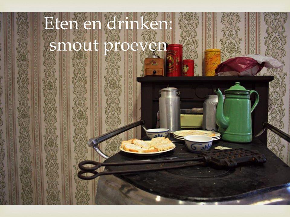  Eten en drinken: smout proeven