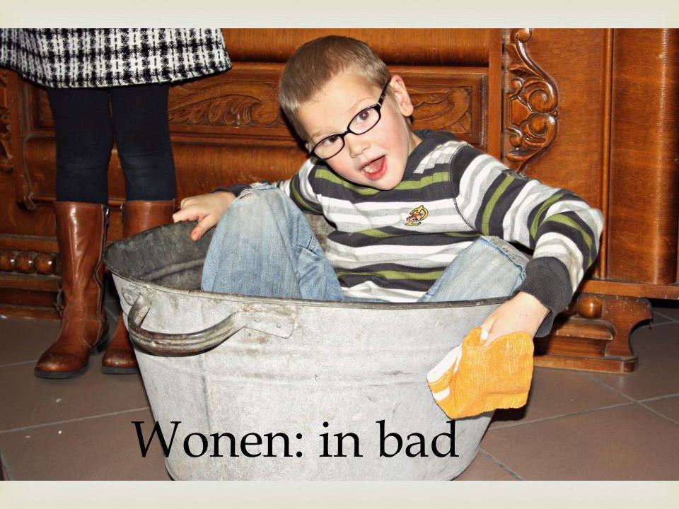  Wonen: in bad