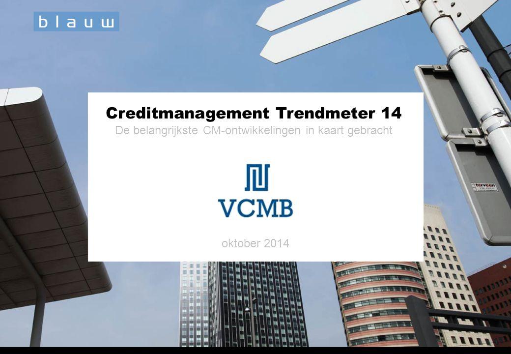 VCMB Trendmeter 1420078 / oktober 2014 Pag. 1 Creditmanagement Trendmeter 14 De belangrijkste CM-ontwikkelingen in kaart gebracht oktober 2014