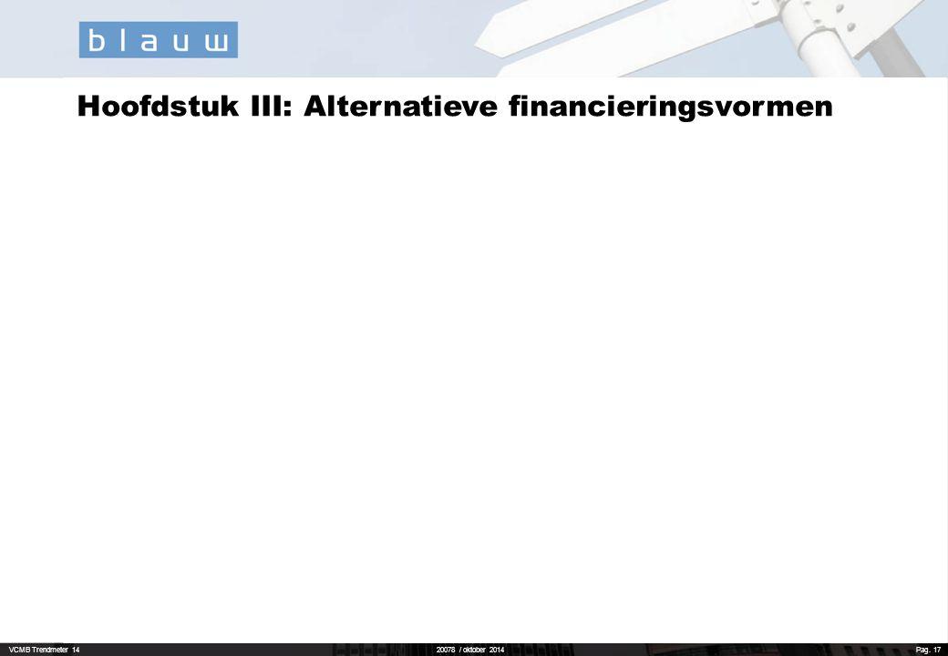 VCMB Trendmeter 1420078 / oktober 2014 Pag. 17 Hoofdstuk III: Alternatieve financieringsvormen