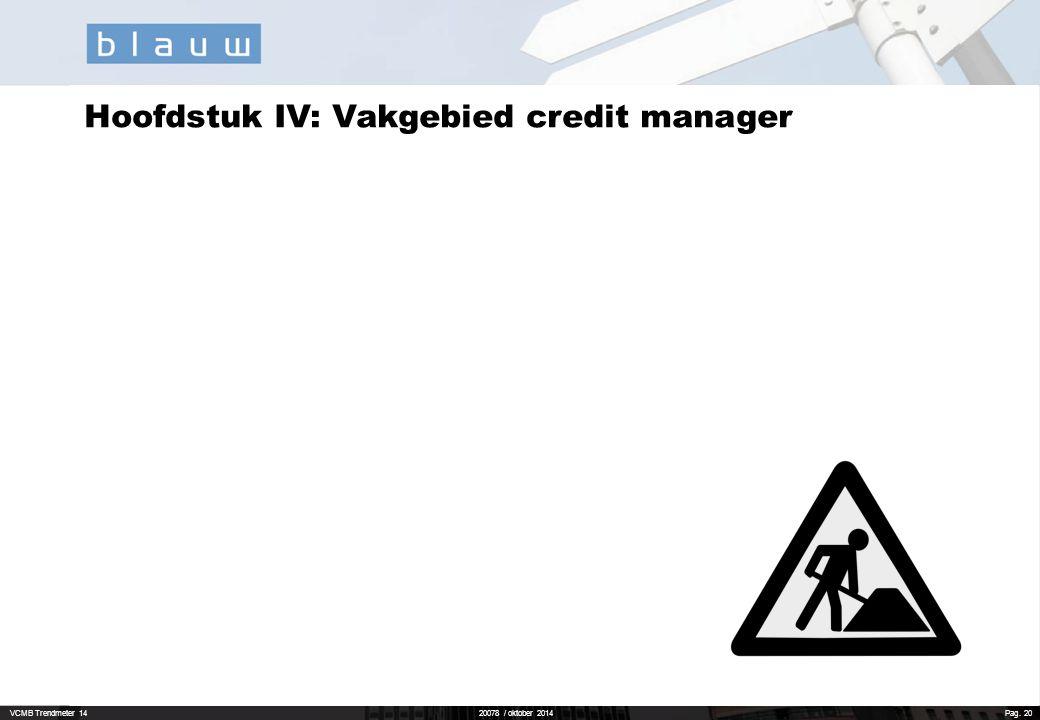 VCMB Trendmeter 1420078 / oktober 2014 Pag. 20 Hoofdstuk IV: Vakgebied credit manager