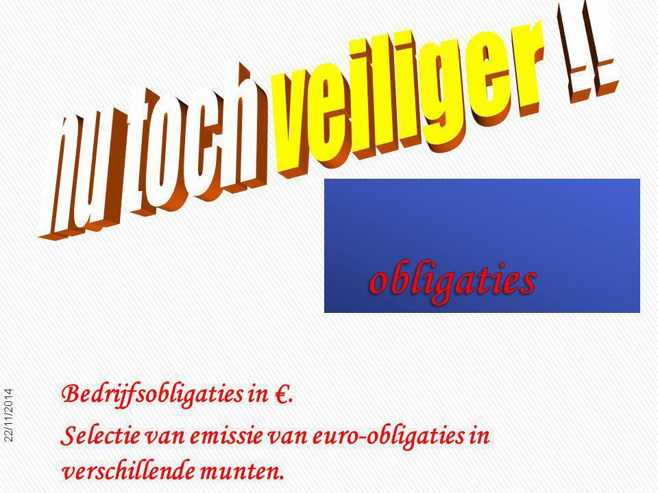 22/11/2014 36 Bedrijfsobligaties in €.