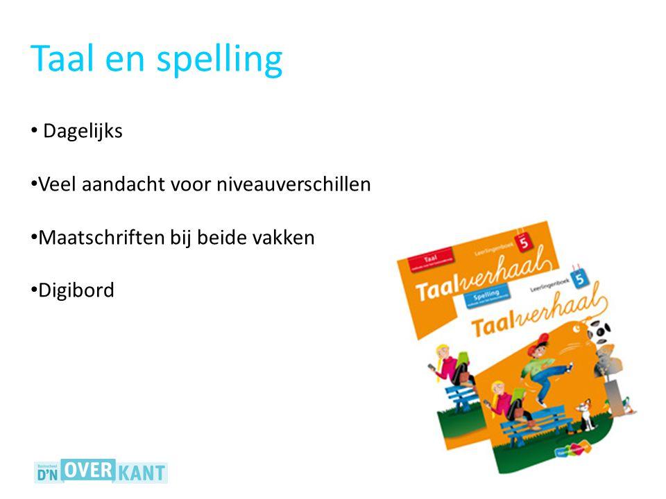 Taal en spelling Dagelijks Veel aandacht voor niveauverschillen Maatschriften bij beide vakken Digibord