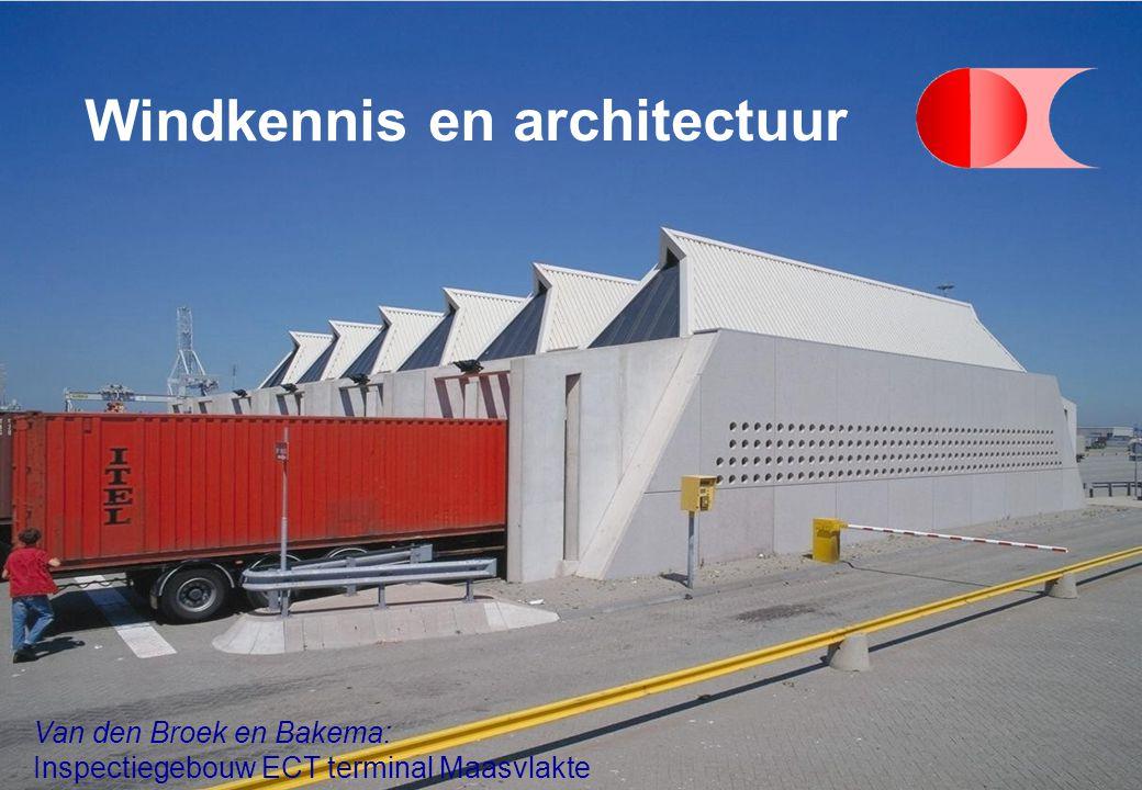 Windkennis en architectuur Van den Broek en Bakema: Inspectiegebouw ECT terminal Maasvlakte