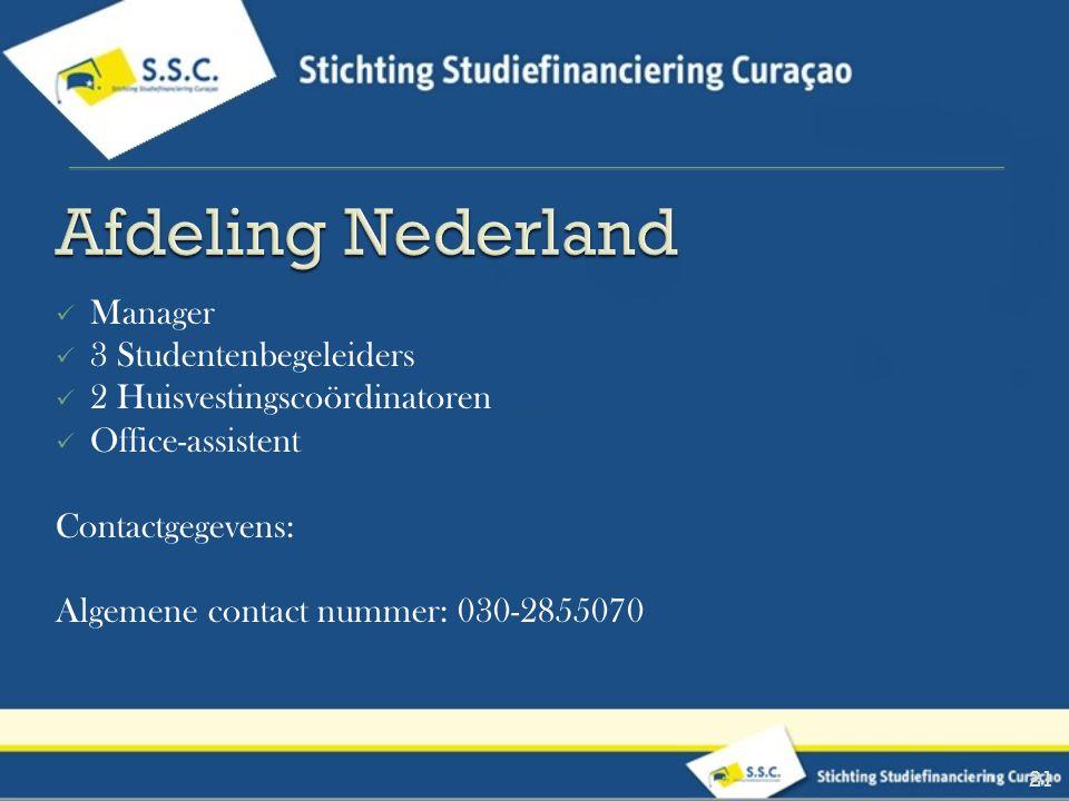 Manager 3 Studentenbegeleiders 2 Huisvestingscoördinatoren Office-assistent Contactgegevens: Algemene contact nummer: 030-2855070 21