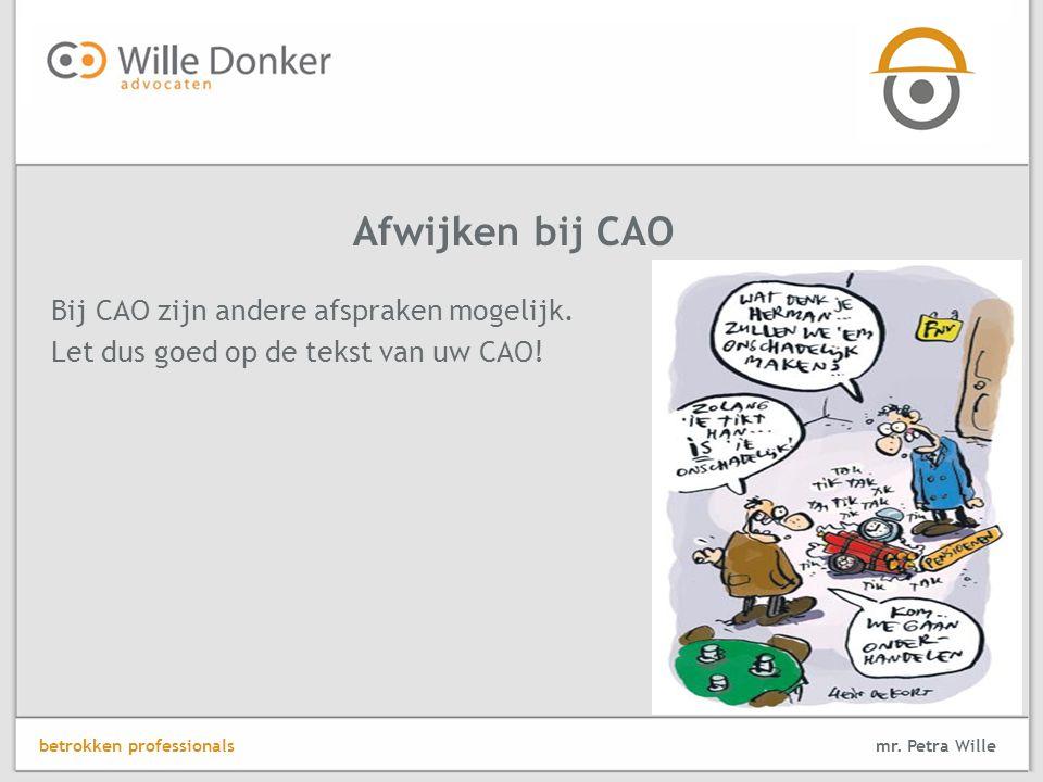 Bij CAO zijn andere afspraken mogelijk.Let dus goed op de tekst van uw CAO.