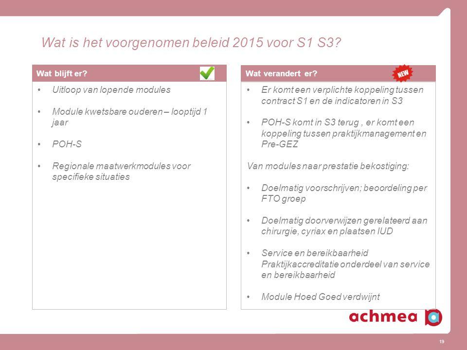 19 Wat is het voorgenomen beleid 2015 voor S1 S3? Wat verandert er? Er komt een verplichte koppeling tussen contract S1 en de indicatoren in S3 POH-S