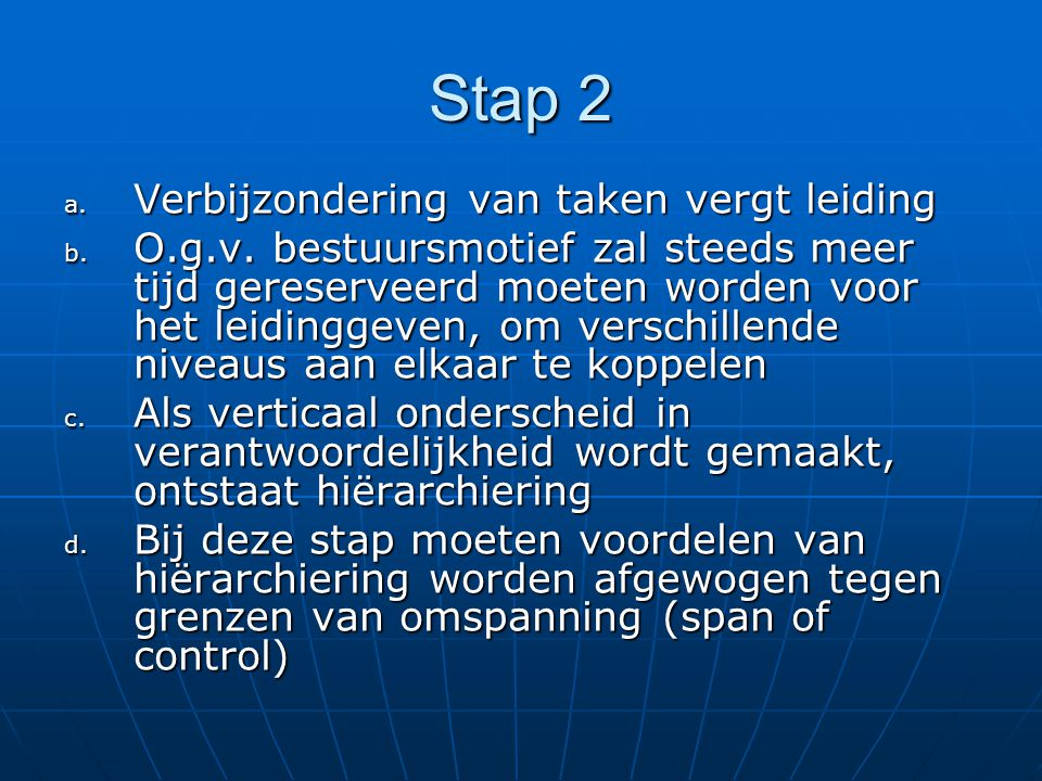 Stap 2 a. Verbijzondering van taken vergt leiding b.