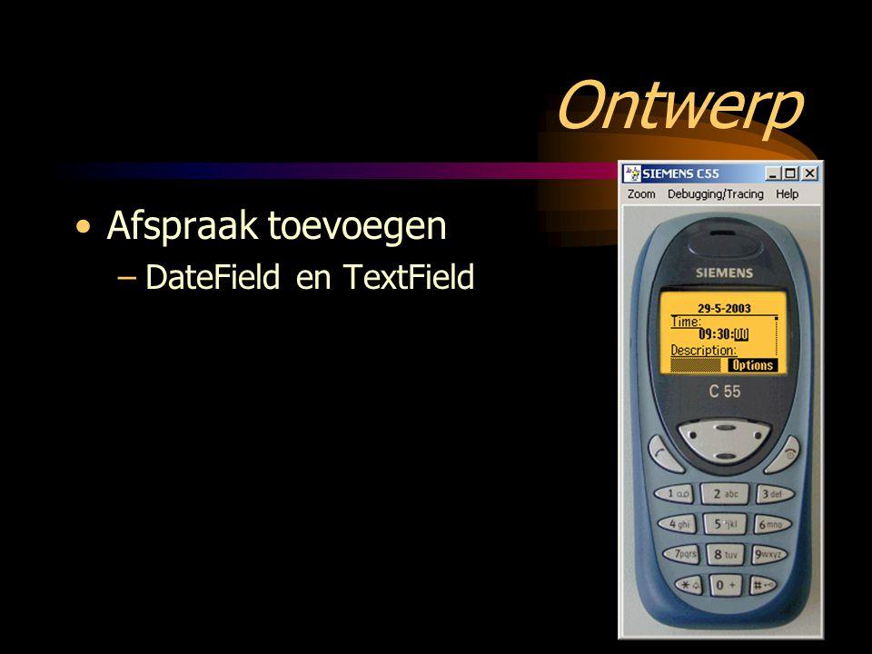 Ontwerp Afspraak toevoegen –DateField en TextField