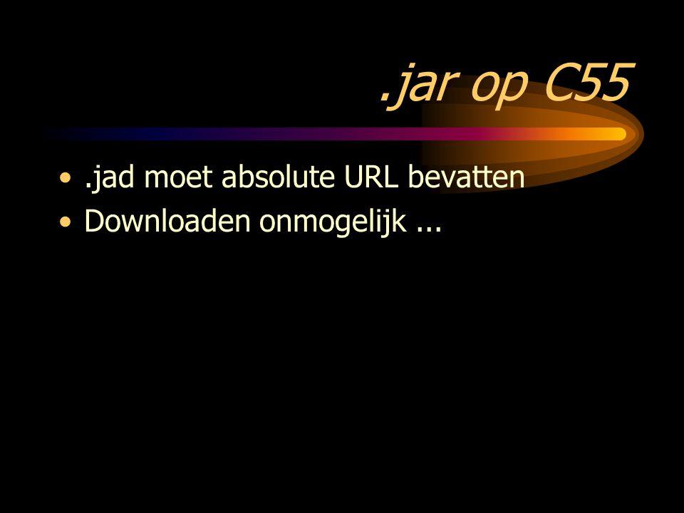 .jar op C55.jad moet absolute URL bevatten Downloaden onmogelijk...