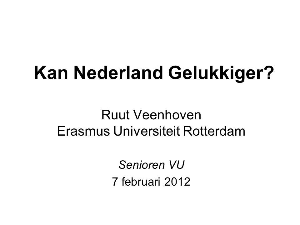 Kan Nederland Gelukkiger Ruut Veenhoven Erasmus Universiteit Rotterdam Senioren VU 7 februari 2012