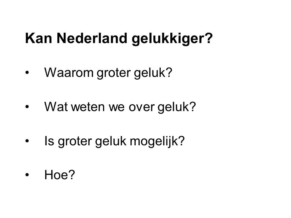 Kan Nederland gelukkiger. Waarom groter geluk. Wat weten we over geluk.