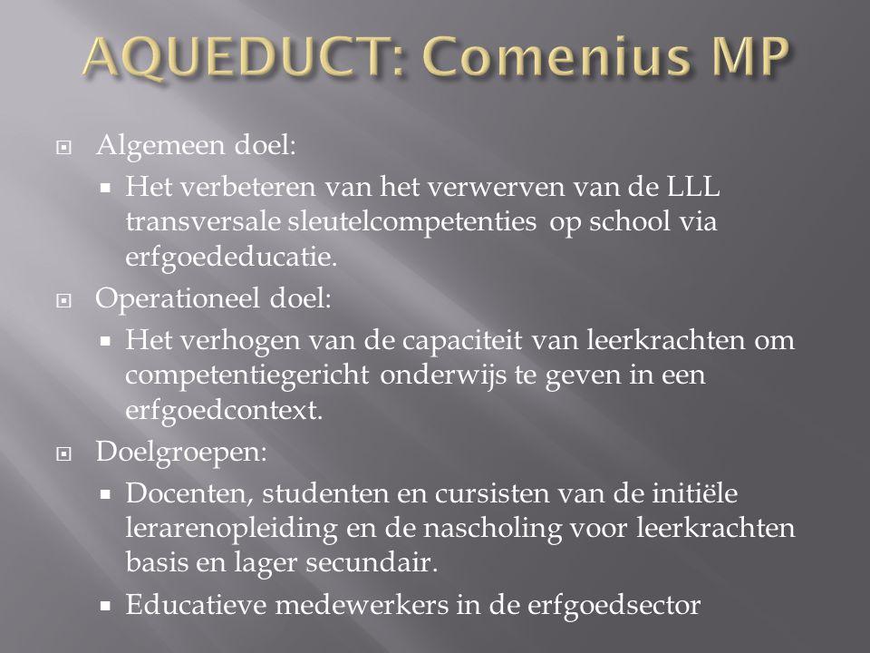  Algemeen doel:  Het verbeteren van het verwerven van de LLL transversale sleutelcompetenties op school via erfgoededucatie.  Operationeel doel: 