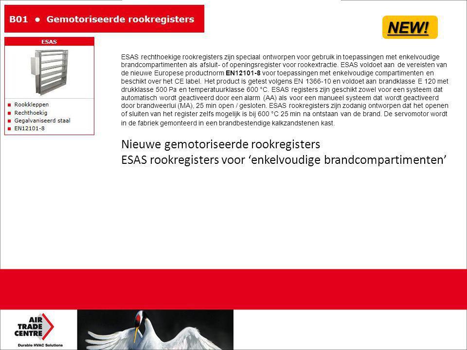 Nieuwe gemotoriseerde rookregisters ESAS rookregisters voor 'enkelvoudige brandcompartimenten' NEW! ESAS rechthoekige rookregisters zijn speciaal ontw