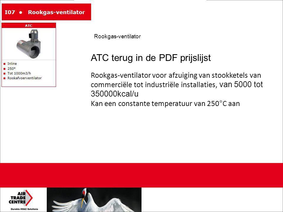 ATC terug in de PDF prijslijst Rookgas-ventilator voor afzuiging van stookketels van commerciële tot industriële installaties, van 5000 tot 350000kcal