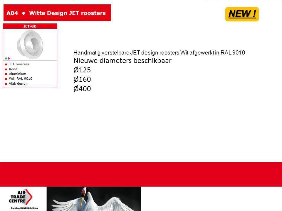 Handmatig verstelbare JET design roosters Wit afgewerkt in RAL 9010 Nieuwe diameters beschikbaar Ø125 Ø160 Ø400 NEW !