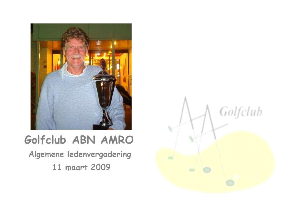 Golfclub ABN AMRO Algemene ledenvergadering 11 maart 2009