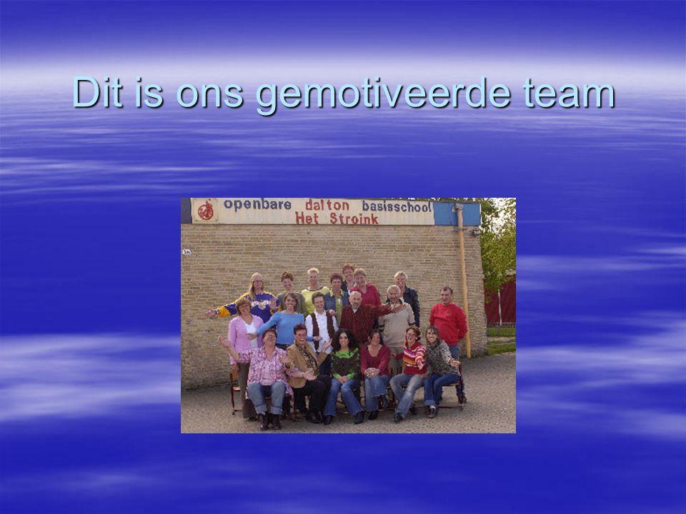 Dit is ons gemotiveerde team