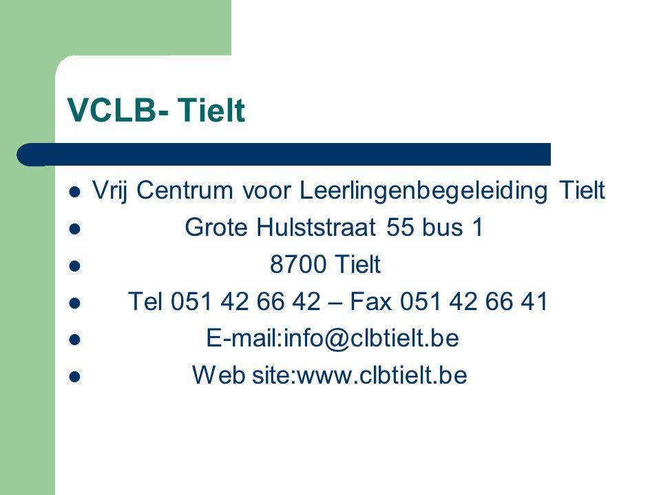 VCLB- Tielt Vrij Centrum voor Leerlingenbegeleiding Tielt Grote Hulststraat 55 bus 1 8700 Tielt Tel 051 42 66 42 – Fax 051 42 66 41 E-mail:info@clbtielt.be Web site:www.clbtielt.be
