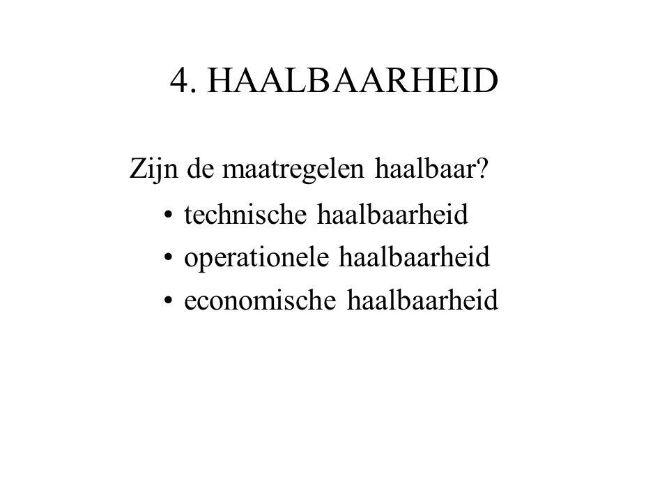 4.HAALBAARHEID Zijn de maatregelen haalbaar.