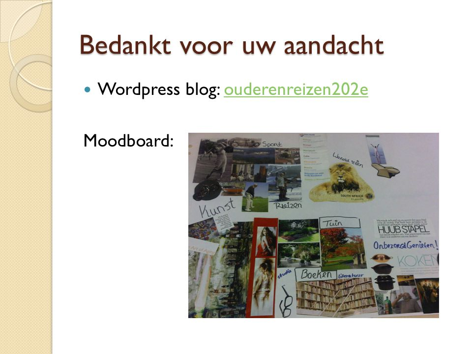Bedankt voor uw aandacht Wordpress blog: ouderenreizen202eouderenreizen202e Moodboard: