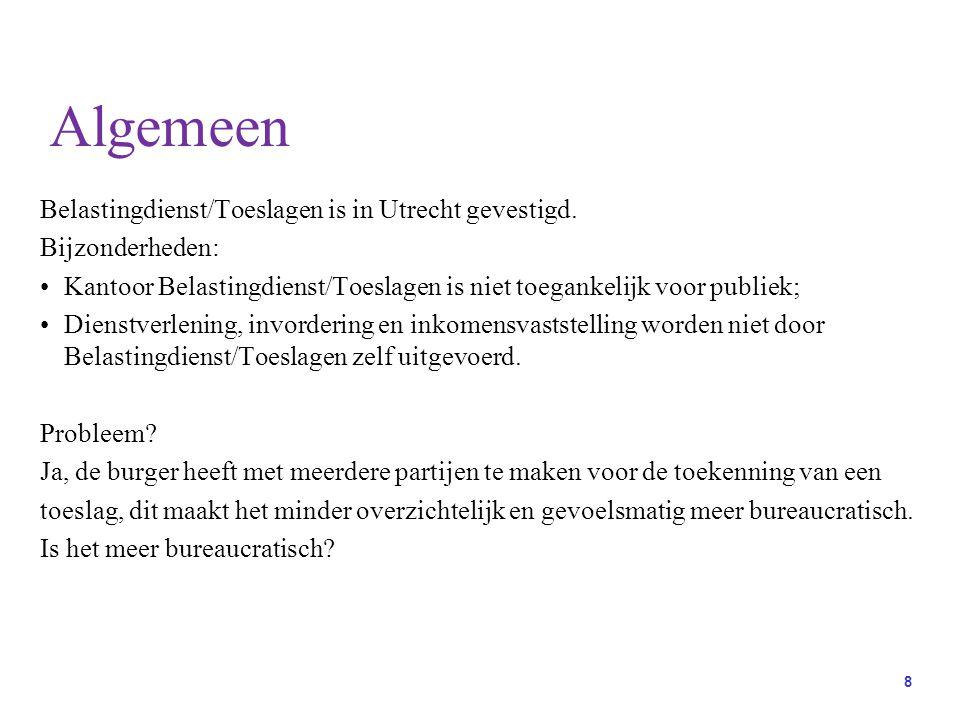 8 Belastingdienst/Toeslagen is in Utrecht gevestigd.