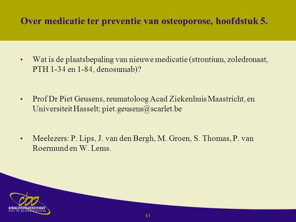 41 Over medicatie ter preventie van osteoporose, hoofdstuk 5.