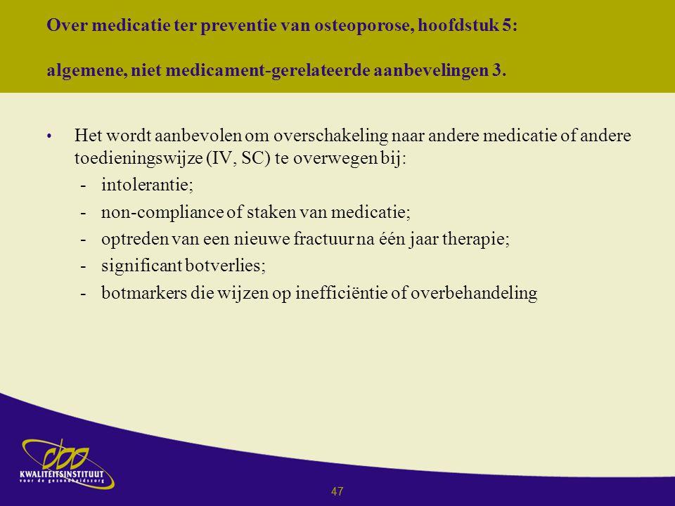 47 Over medicatie ter preventie van osteoporose, hoofdstuk 5: algemene, niet medicament-gerelateerde aanbevelingen 3.