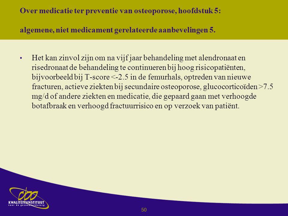 50 Over medicatie ter preventie van osteoporose, hoofdstuk 5: algemene, niet medicament gerelateerde aanbevelingen 5.