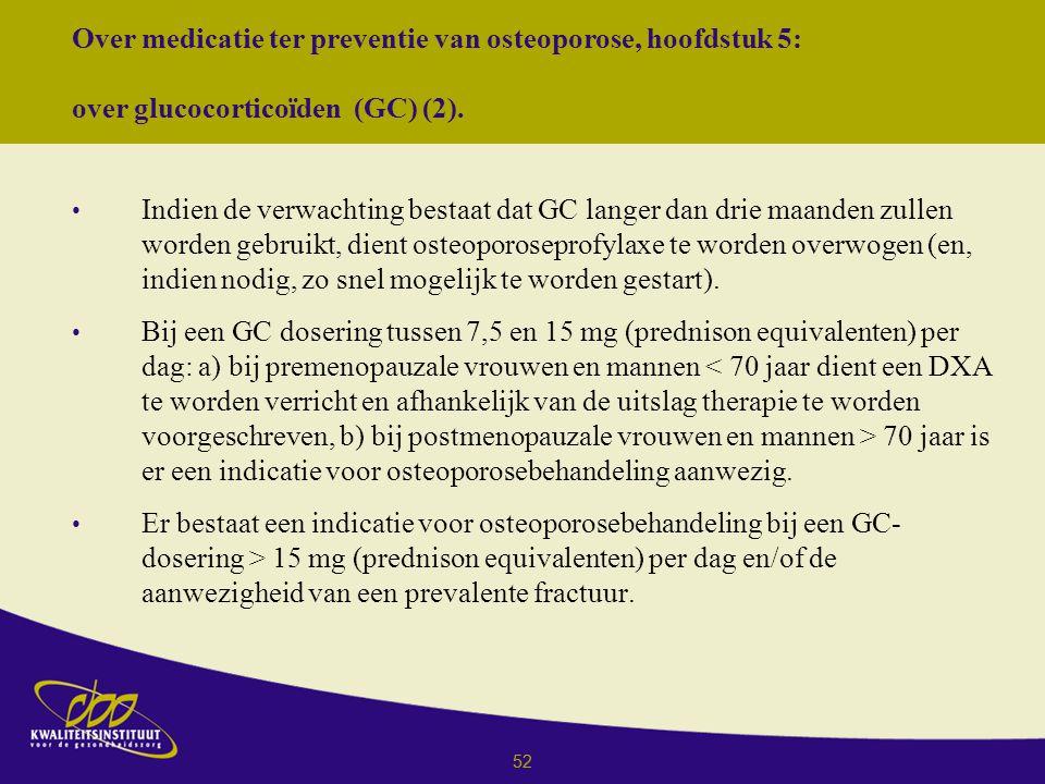 52 Over medicatie ter preventie van osteoporose, hoofdstuk 5: over glucocorticoïden (GC) (2).