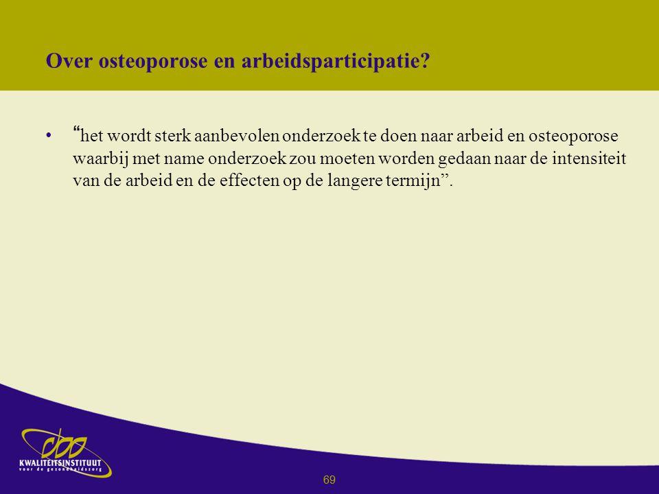 69 Over osteoporose en arbeidsparticipatie.