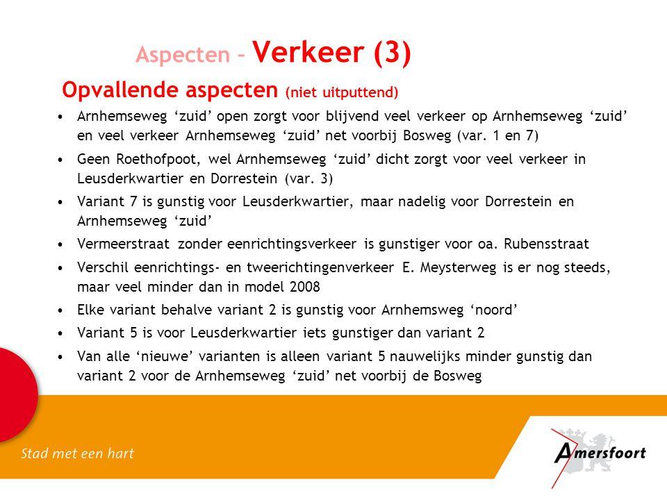Opvallende aspecten (niet uitputtend) Arnhemseweg 'zuid' open zorgt voor blijvend veel verkeer op Arnhemseweg 'zuid' en veel verkeer Arnhemseweg 'zuid